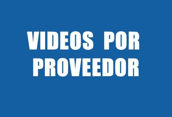 VIDEOS POR PROVEEDOR